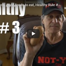 Healthy foods, good foods to eat, Healthy Rule #3 from Airline pilot: NOT-Y