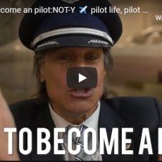 How to become an pilot: NOT-Y pilot life, pilot career, become a pilot